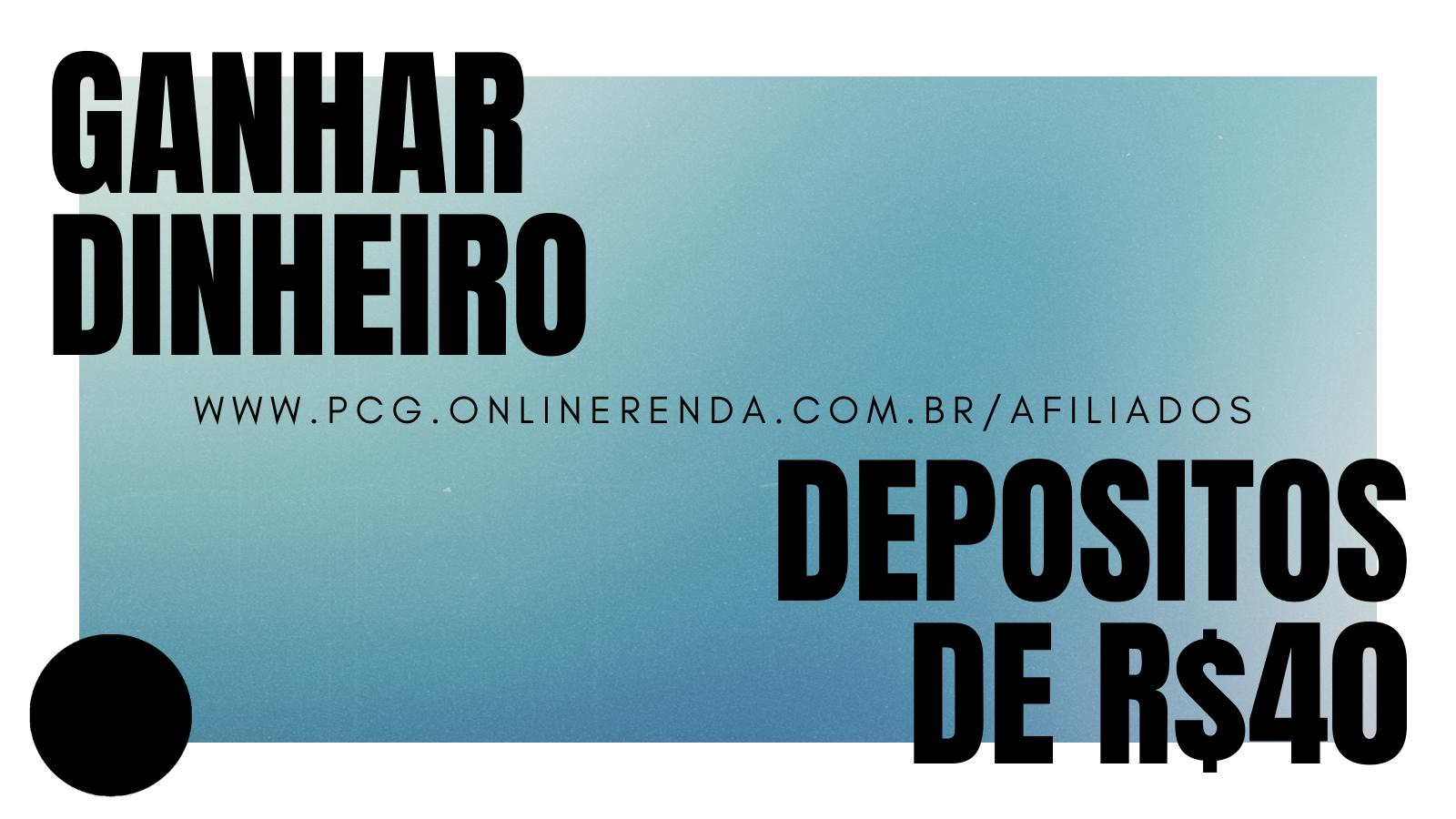 Receba Depositos de R$40